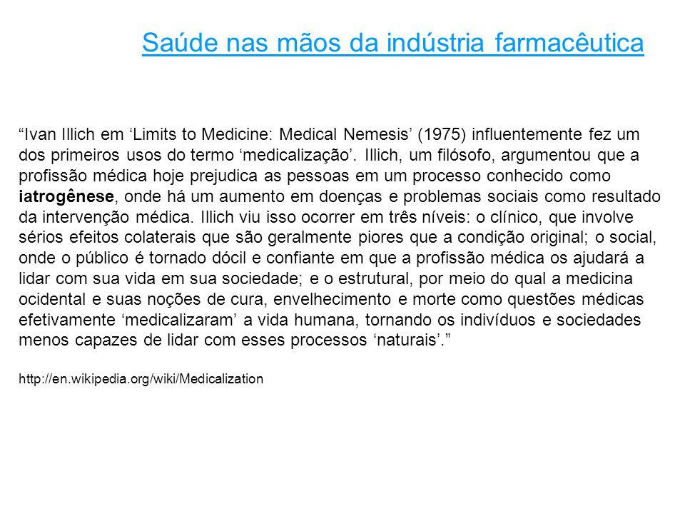 Ivan Illich em 'Limits to Medicine: Medical Nemesis' (1975) influentemente fez um dos primeiros usos do termo 'medicalização'.