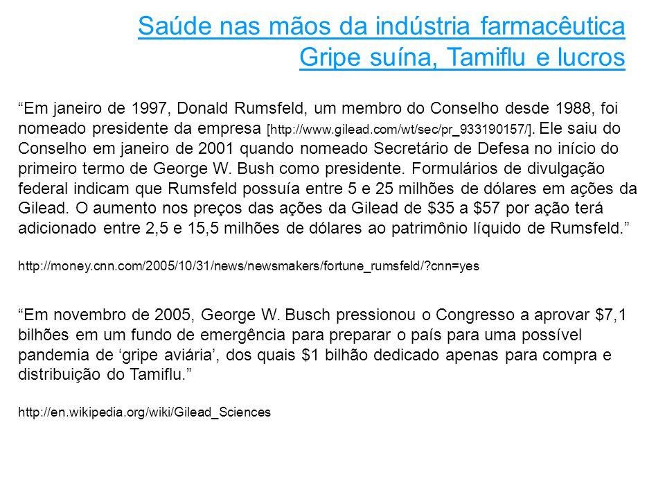 Em janeiro de 1997, Donald Rumsfeld, um membro do Conselho desde 1988, foi nomeado presidente da empresa [http://www.gilead.com/wt/sec/pr_933190157/].