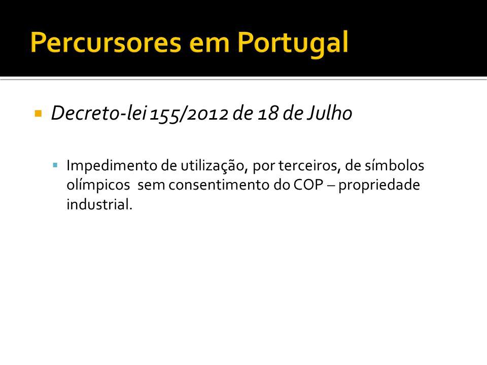  Decreto-lei 155/2012 de 18 de Julho  Impedimento de utilização, por terceiros, de símbolos olímpicos sem consentimento do COP – propriedade industr