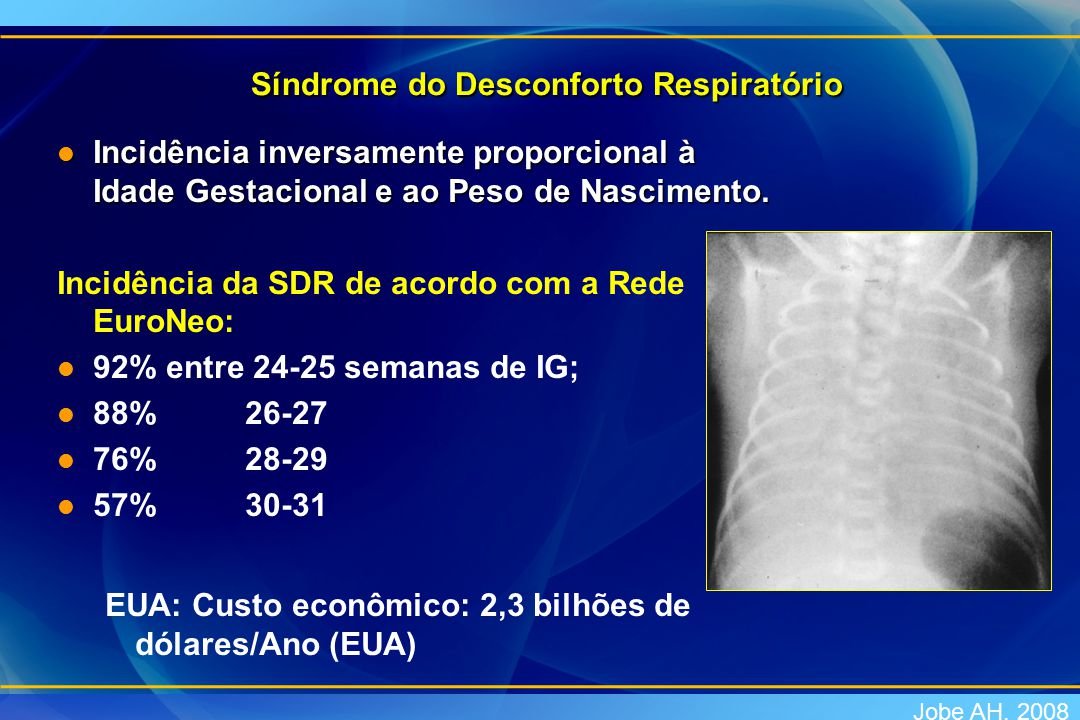 Síndrome do Desconforto Respiratório Síndrome do Desconforto Respiratório l Incidência inversamente proporcional à Idade Gestacional e ao Peso de Nasc