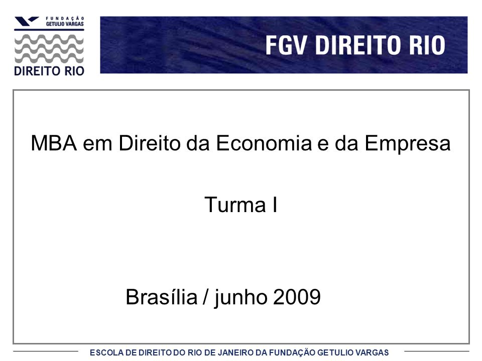 ESCOLA DE DIREITO DO RIO DE JANEIRO DA FUNDAÇÃO GETULIO VARGAS Ano de 2007
