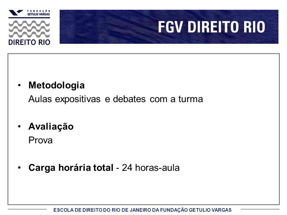 ESCOLA DE DIREITO DO RIO DE JANEIRO DA FUNDAÇÃO GETULIO VARGAS 3 a corrente – Natureza Híbrida (Privatista e Publicista).