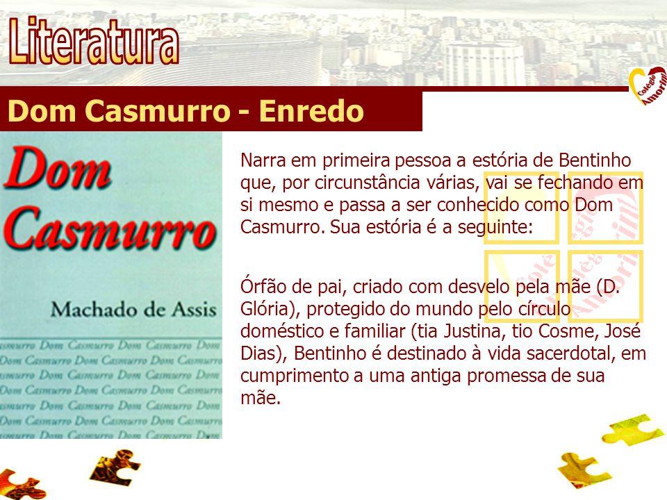 Dom Casmurro - Enredo A vida do seminário, no entanto, não o atrai, já o namoro com Capitu, filha dos vizinhos.