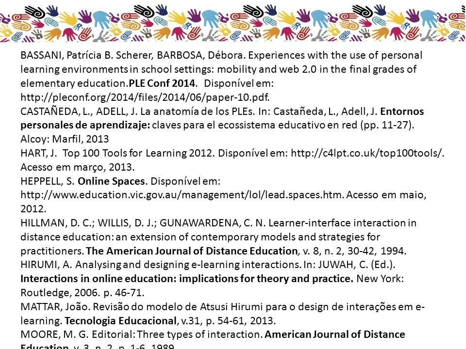 BASSANI, Patrícia B. Scherer, BARBOSA, Débora. Experiences with the use of personal learning environments in school settings: mobility and web 2.0 in