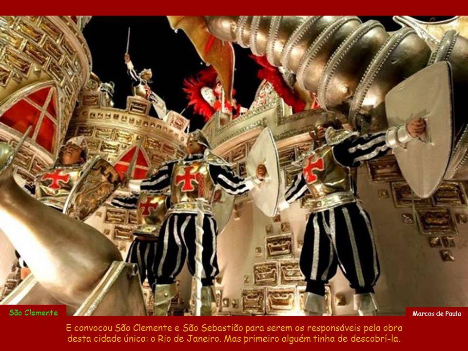 Tasso Marcelo São Clemente E Deus disse aos membros do Conselho que dos sete dias para a criação do mundo, Ele utilizaria dois deles para criar uma cidade linda, esculpida pela própria natureza.