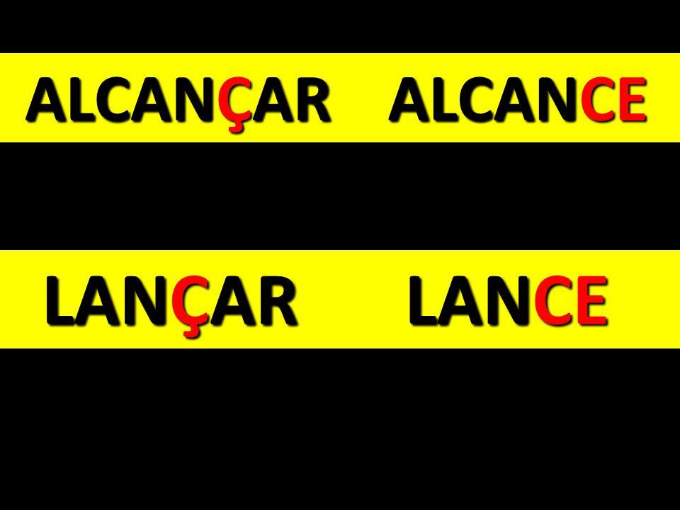 ALCANÇAR LANÇAR ALCANCE LANCE