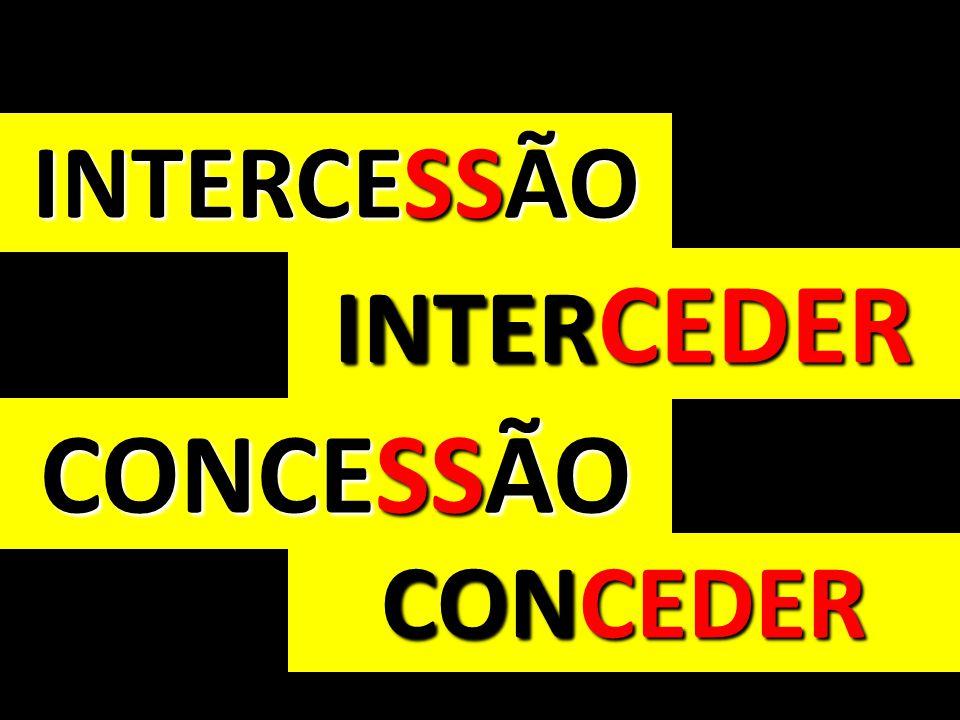INTER CEDER INTERCESSÃO CONCEDER CONCESSÃO