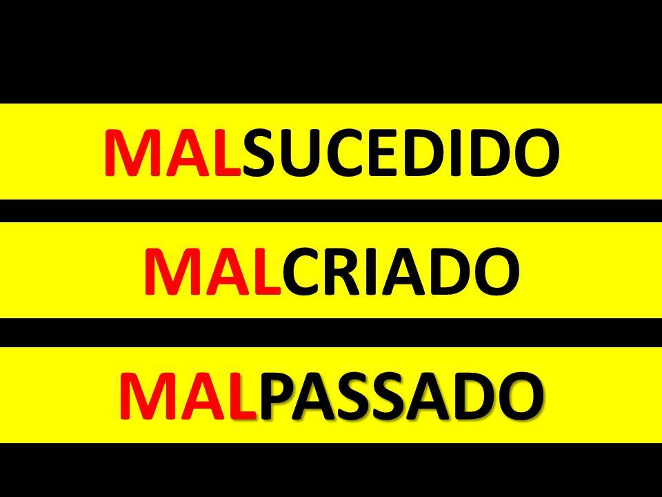 MALSUCEDIDO MALCRIADO LPASSADO MALPASSADO