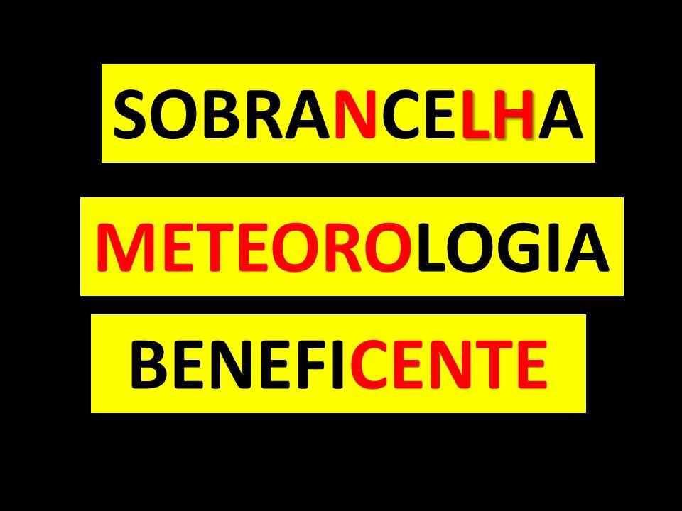 LH SOBRANCELHA METEOROLOGIA BENEFICENTE