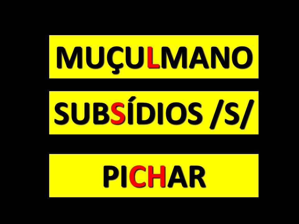 MUÇULMANO SUBSÍDIOS /S/ PICHAR