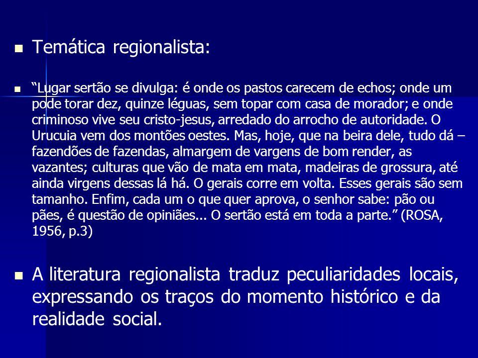 """Temática regionalista: """"Lugar sertão se divulga: é onde os pastos carecem de echos; onde um pode torar dez, quinze léguas, sem topar com casa de morad"""