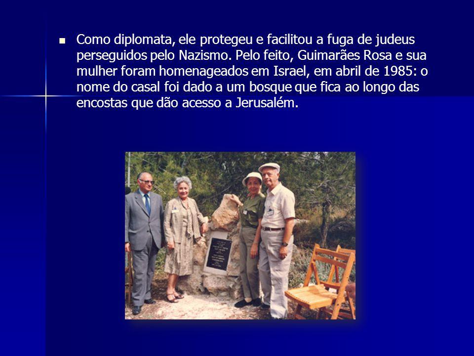 Como diplomata, ele protegeu e facilitou a fuga de judeus perseguidos pelo Nazismo. Pelo feito, Guimarães Rosa e sua mulher foram homenageados em Isra