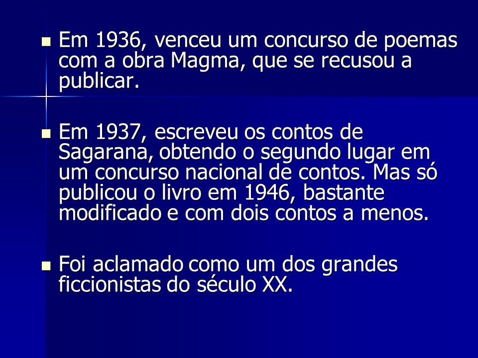 Em 1936, venceu um concurso de poemas com a obra Magma, que se recusou a publicar. Em 1936, venceu um concurso de poemas com a obra Magma, que se recu