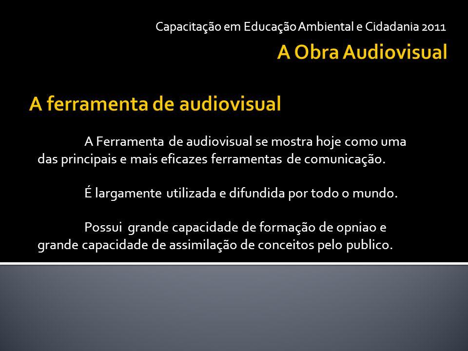 A Ferramenta de audiovisual se mostra hoje como uma das principais e mais eficazes ferramentas de comunicação.