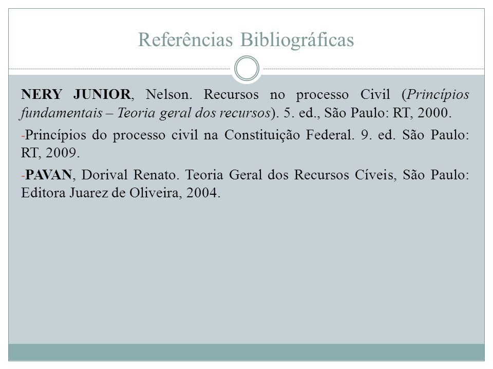 Referências Bibliográficas NERY JUNIOR, Nelson.