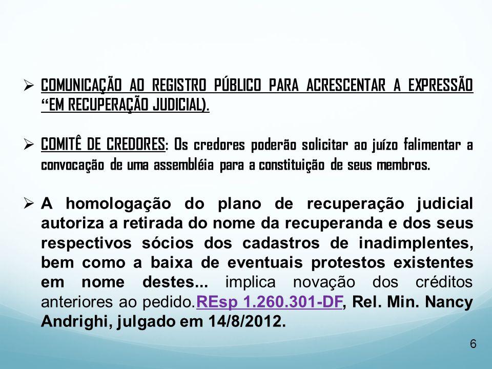 CONTRATOS E RECUPERAÇÃO JUDICIAL O contrato não irá se revolver por conta do deferimento da recuperação judicial.