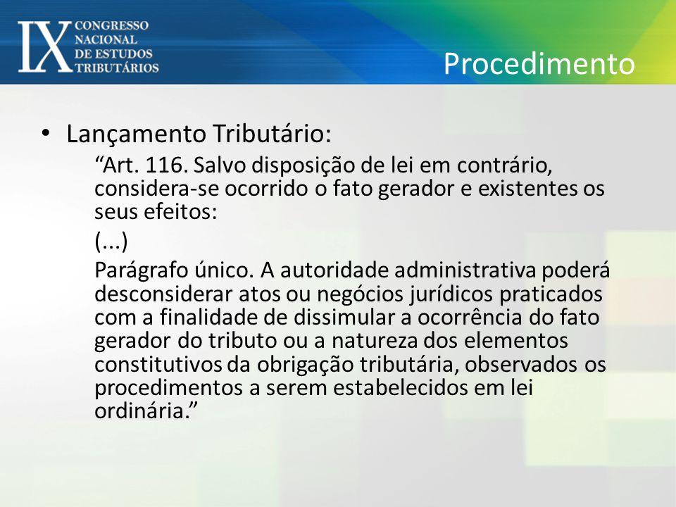 """Procedimento Lançamento Tributário: """"Art. 116. Salvo disposição de lei em contrário, considera-se ocorrido o fato gerador e existentes os seus efeitos"""