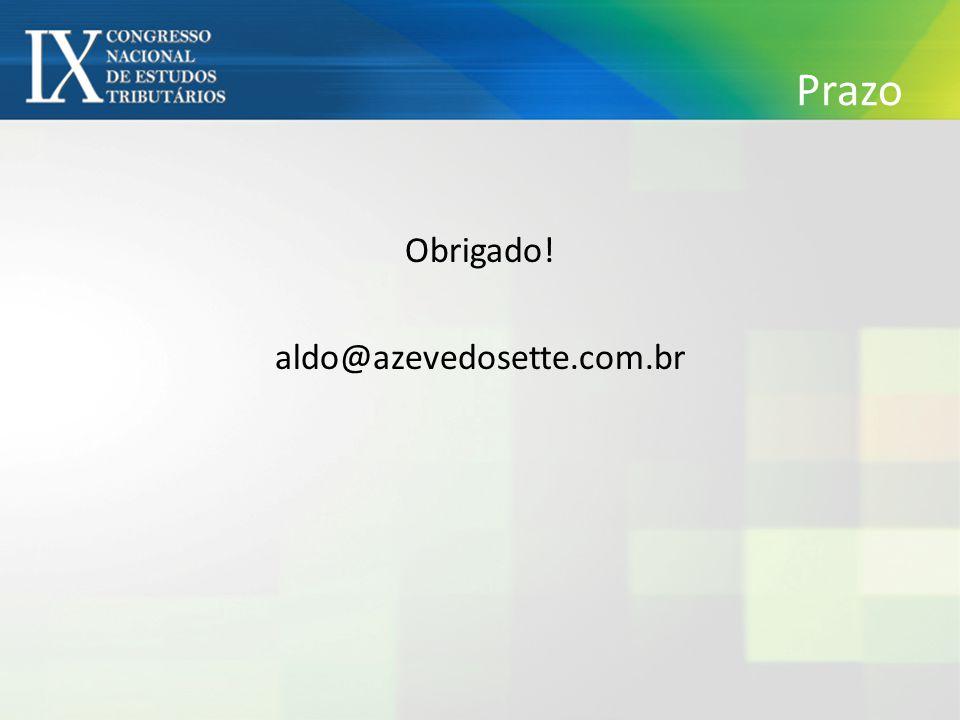 Prazo Obrigado! aldo@azevedosette.com.br