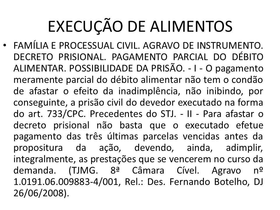 EXECUÇÃO DE ALIMENTOS FAMÍLIA E PROCESSUAL CIVIL.AGRAVO DE INSTRUMENTO.