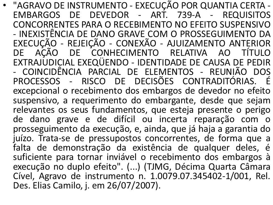 AGRAVO DE INSTRUMENTO - EXECUÇÃO POR QUANTIA CERTA - EMBARGOS DE DEVEDOR - ART.