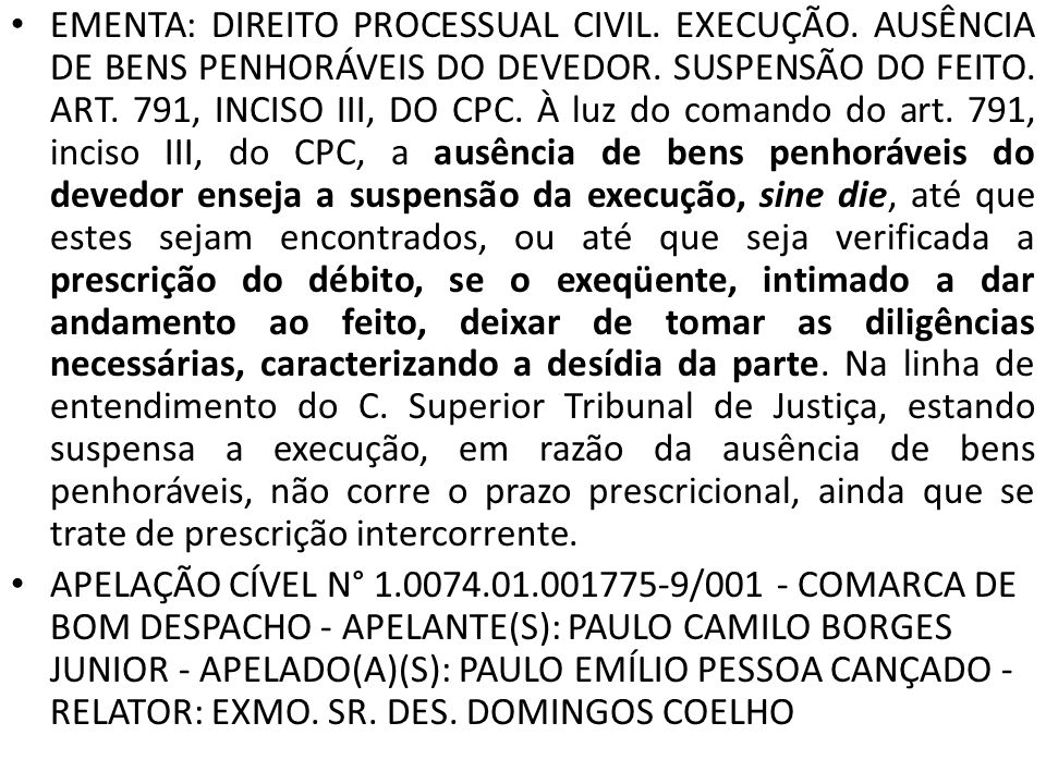 EMENTA: DIREITO PROCESSUAL CIVIL.EXECUÇÃO. AUSÊNCIA DE BENS PENHORÁVEIS DO DEVEDOR.