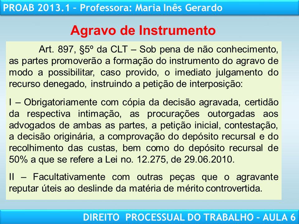 RESPONSABILIDADE CIVIL AULA 1 PROAB 2013.1 – Professora: Maria Inês Gerardo DIREITO PROCESSUAL DO TRABALHO – AULA 6 Agravo de Instrumento Art. 897, §5
