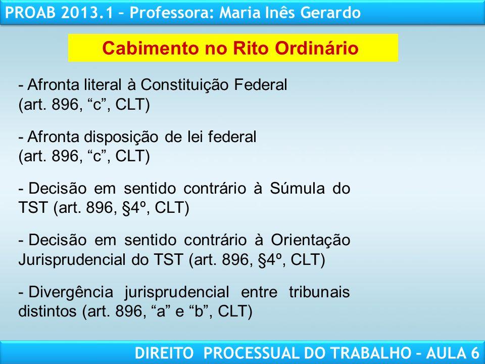 RESPONSABILIDADE CIVIL AULA 1 PROAB 2013.1 – Professora: Maria Inês Gerardo DIREITO PROCESSUAL DO TRABALHO – AULA 6 - Afronta literal à Constituição F