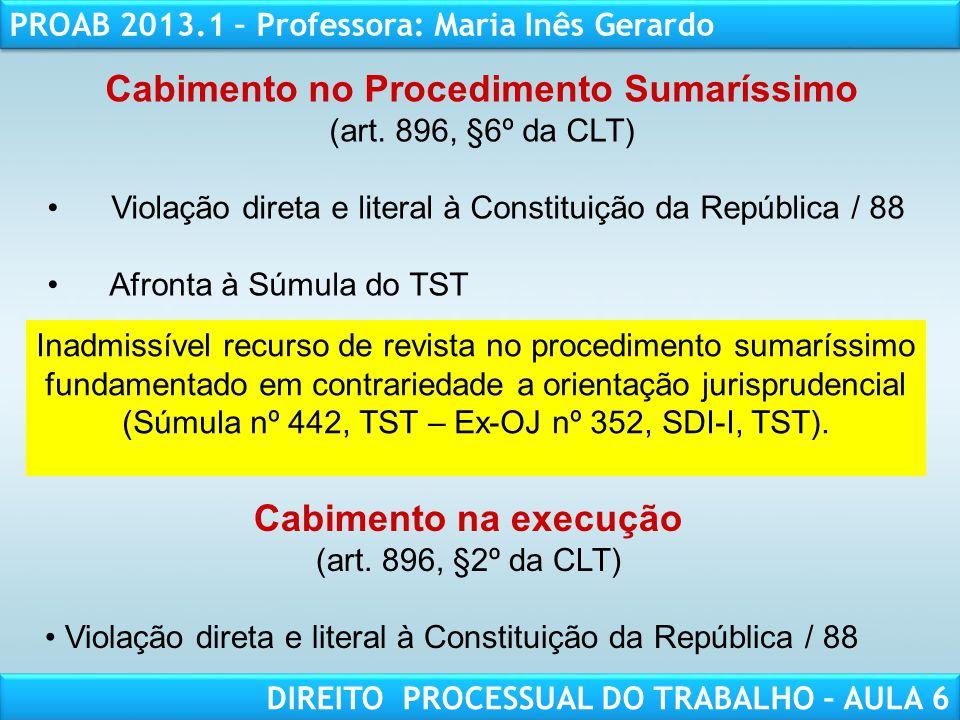 RESPONSABILIDADE CIVIL AULA 1 PROAB 2013.1 – Professora: Maria Inês Gerardo DIREITO PROCESSUAL DO TRABALHO – AULA 6 Cabimento no Procedimento Sumaríss