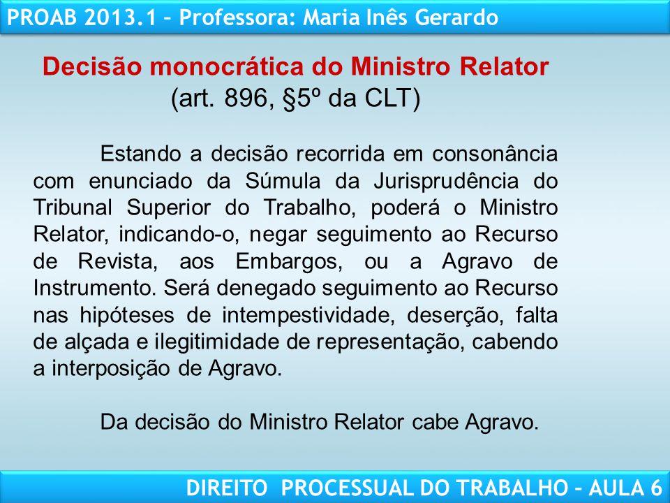 RESPONSABILIDADE CIVIL AULA 1 PROAB 2013.1 – Professora: Maria Inês Gerardo DIREITO PROCESSUAL DO TRABALHO – AULA 6 Decisão monocrática do Ministro Re