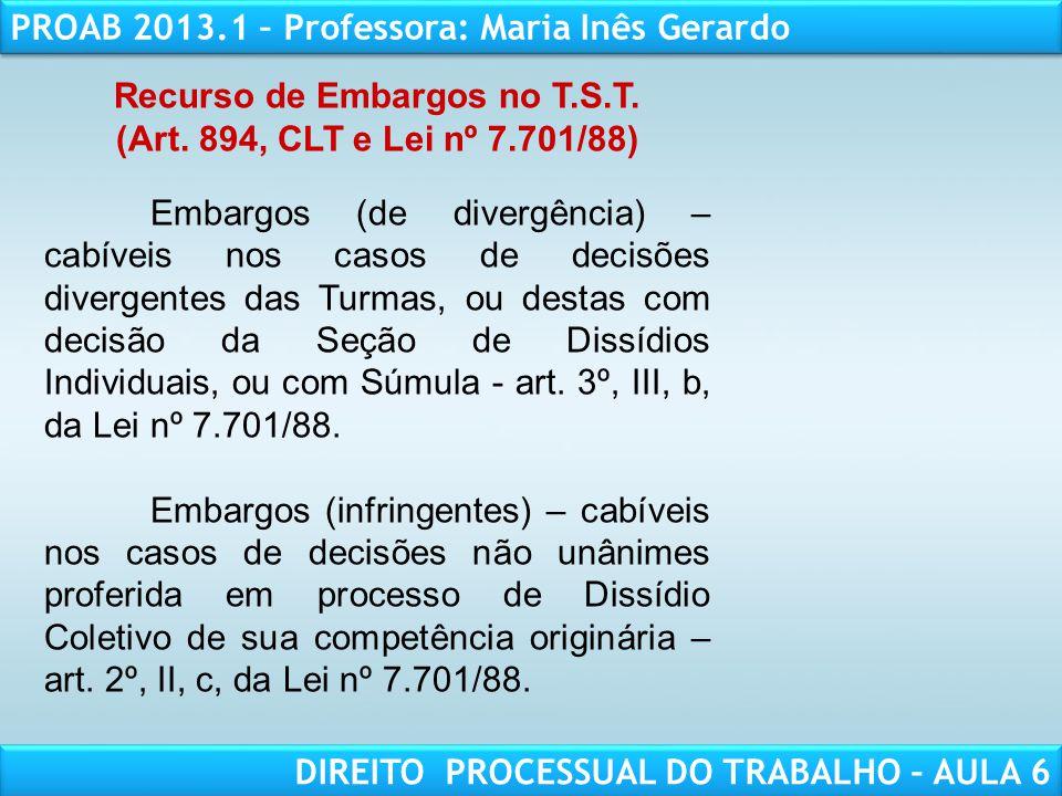 RESPONSABILIDADE CIVIL AULA 1 PROAB 2013.1 – Professora: Maria Inês Gerardo DIREITO PROCESSUAL DO TRABALHO – AULA 6 Recurso de Embargos no T.S.T. (Art