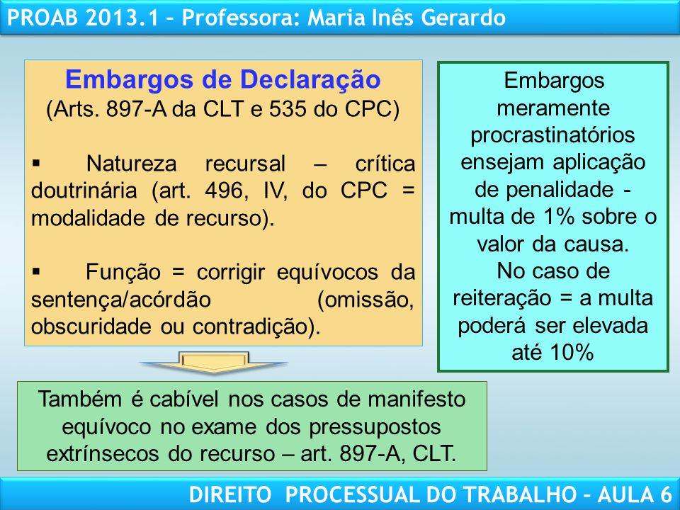 RESPONSABILIDADE CIVIL AULA 1 PROAB 2013.1 – Professora: Maria Inês Gerardo DIREITO PROCESSUAL DO TRABALHO – AULA 6 Embargos de Declaração (Arts. 897-
