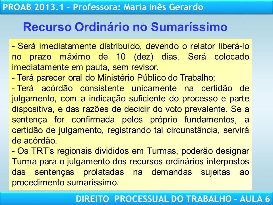 RESPONSABILIDADE CIVIL AULA 1 PROAB 2013.1 – Professora: Maria Inês Gerardo DIREITO PROCESSUAL DO TRABALHO – AULA 6 Recurso Ordinário no Sumaríssimo -