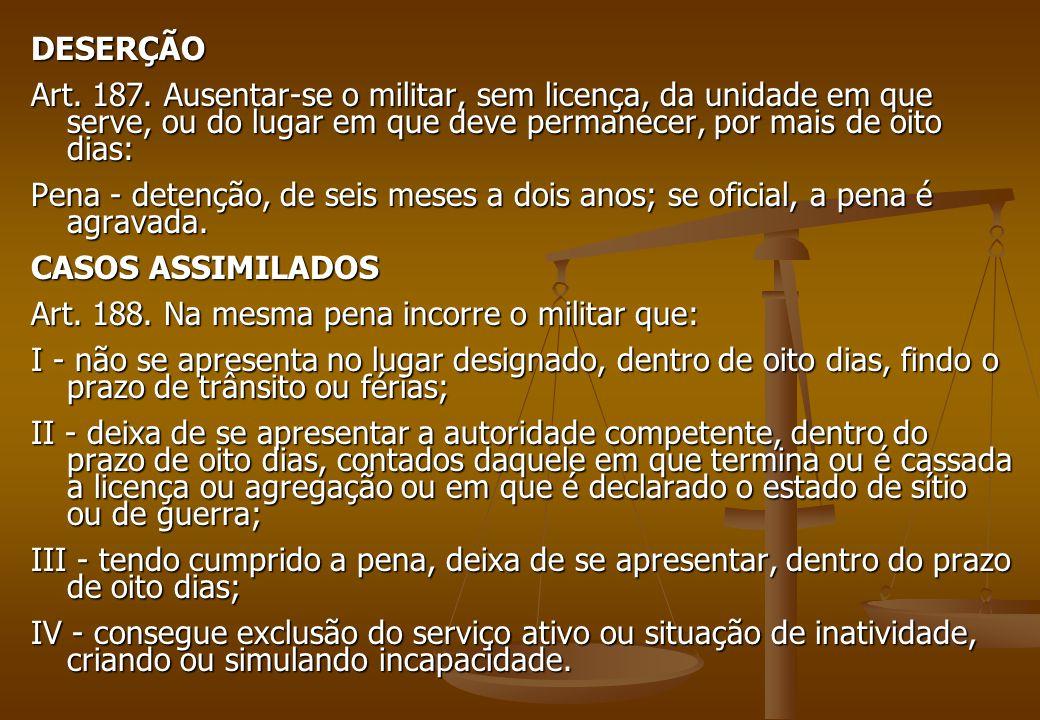 Crime Militar PRÓPRIO Objetividade Jurídica – A tutela é o serviço militar.