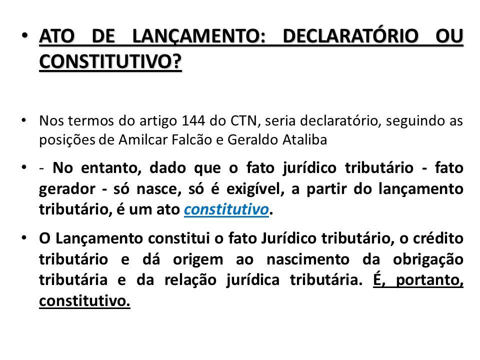 ATO DE LANÇAMENTO: DECLARATÓRIO OU CONSTITUTIVO. ATO DE LANÇAMENTO: DECLARATÓRIO OU CONSTITUTIVO.