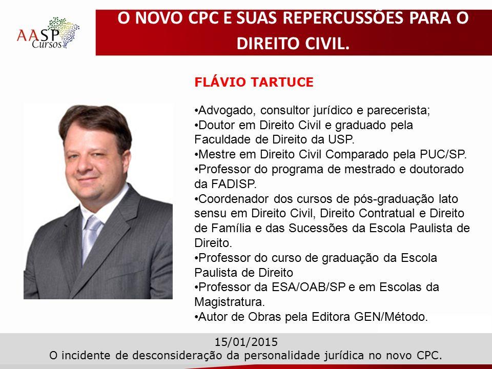 FLÁVIO TARTUCE Advogado, consultor jurídico e parecerista; Doutor em Direito Civil e graduado pela Faculdade de Direito da USP.