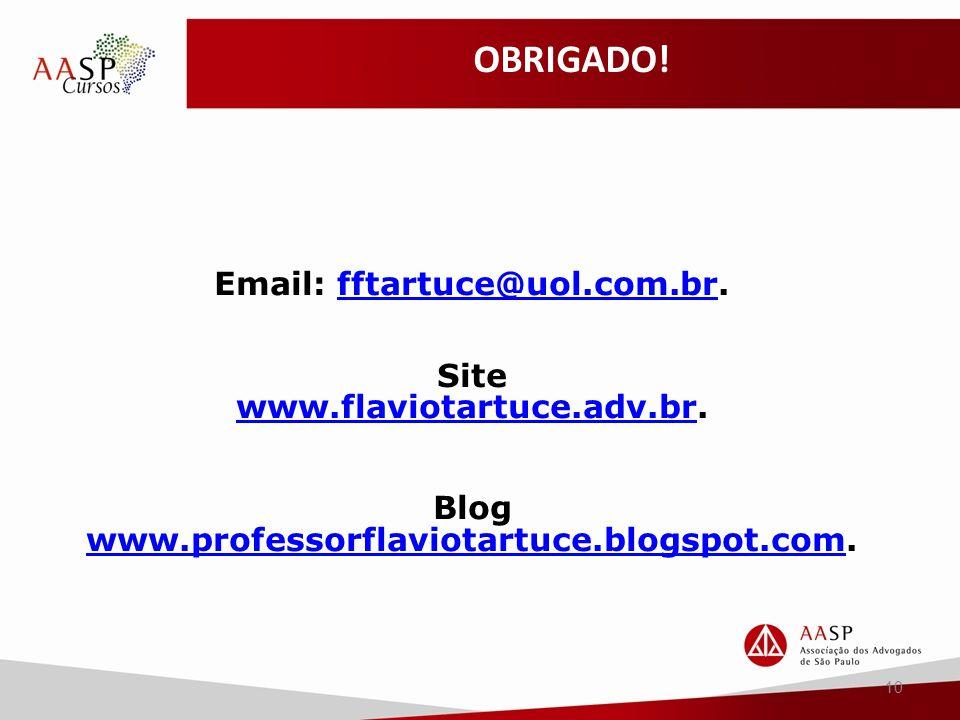 10 Email: fftartuce@uol.com.br.fftartuce@uol.com.br Site www.flaviotartuce.adv.brwww.flaviotartuce.adv.br.