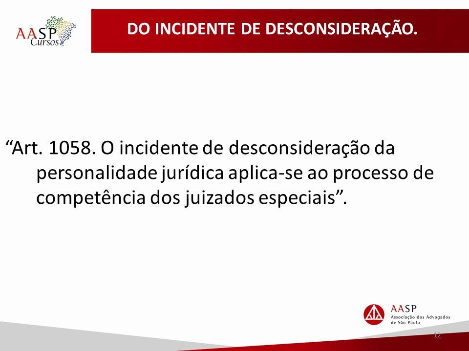 DO INCIDENTE DE DESCONSIDERAÇÃO. Art. 1058.