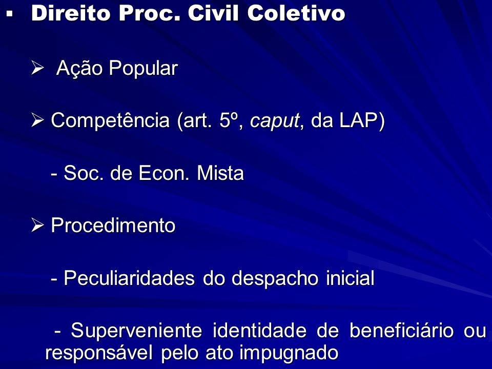  Direito Proc. Civil Coletivo  Ação Popular  Competência (art.