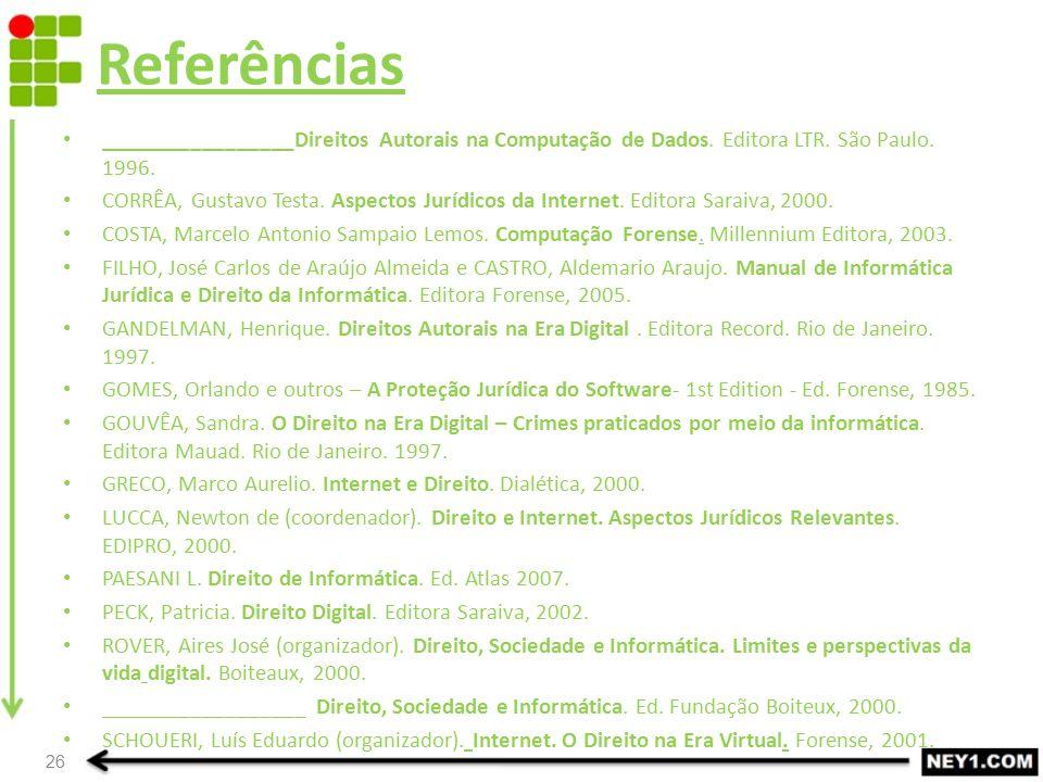 26 _________________Direitos Autorais na Computação de Dados. Editora LTR. São Paulo. 1996. CORRÊA, Gustavo Testa. Aspectos Jurídicos da Internet. Edi