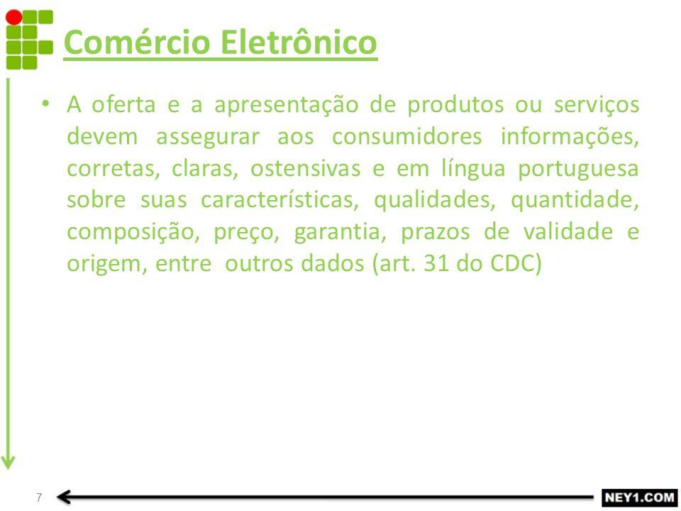 A oferta e a apresentação de produtos ou serviços devem assegurar aos consumidores informações, corretas, claras, ostensivas e em língua portuguesa so