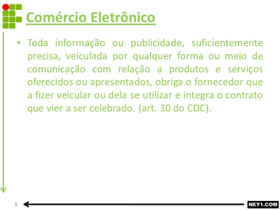 Comércio Eletrônico Contrato de Adesão Os contratos eletrônicos em regra são oferecidos ao usuário em modelo uniforme, contendo as cláusulas essenciais (comprador, objeto e preço, com as condições de pagamento) e as cláusulas acessórias.