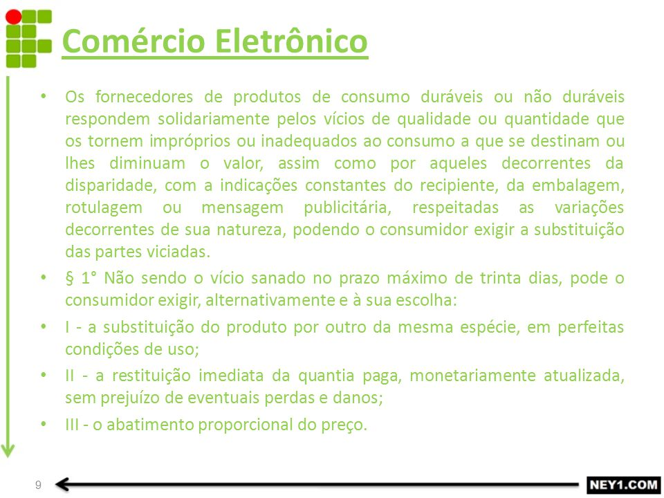 Comércio Eletrônico Os fornecedores de produtos de consumo duráveis ou não duráveis respondem solidariamente pelos vícios de qualidade ou quantidade q