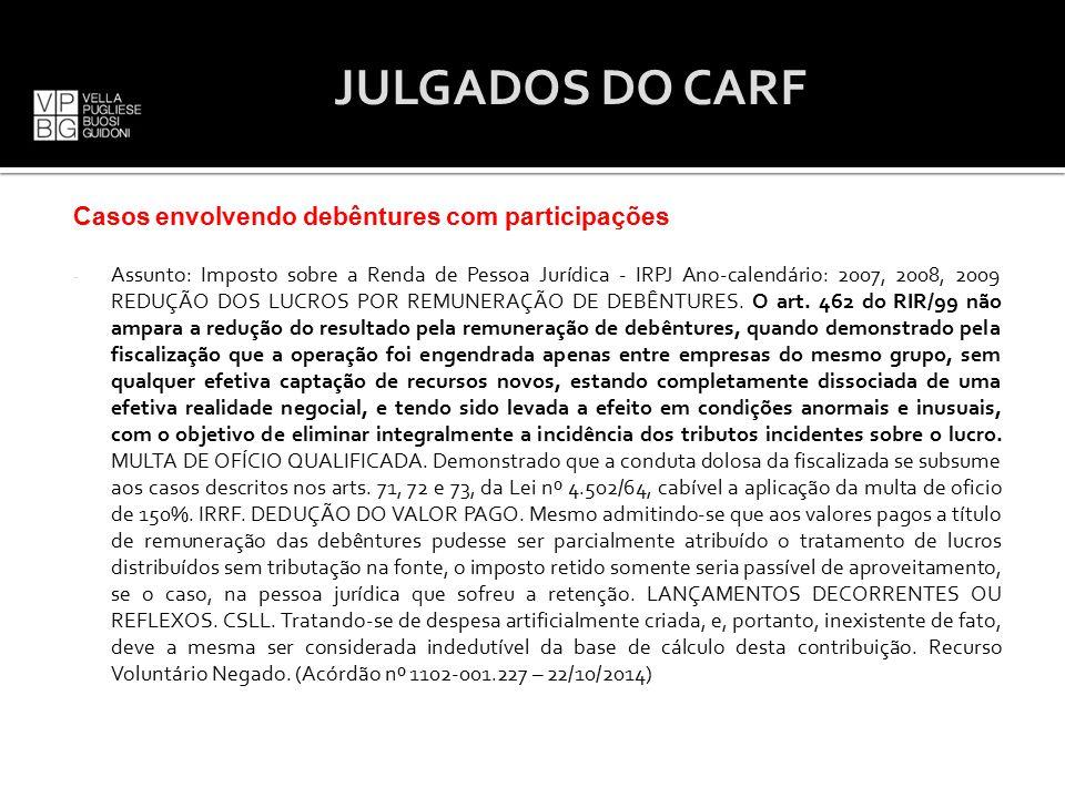 Casos envolvendo debêntures com participações - Assunto: Imposto sobre a Renda de Pessoa Jurídica - IRPJ Ano-calendário: 2007, 2008, 2009 REDUÇÃO DOS