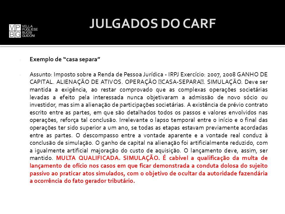 """- Exemplo de """"casa separa"""" - Assunto: Imposto sobre a Renda de Pessoa Jurídica - IRPJ Exercício: 2007, 2008 GANHO DE CAPITAL. ALIENAÇÃO DE ATIVOS. OPE"""