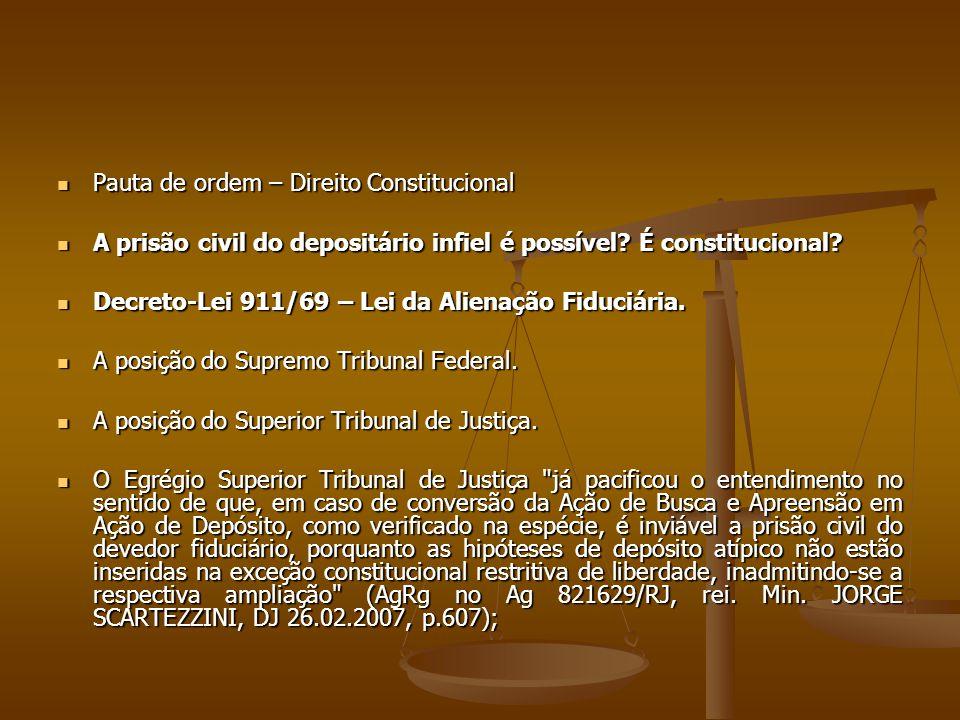 Pauta de ordem – Direito Constitucional Pauta de ordem – Direito Constitucional A prisão civil do depositário infiel é possível? É constitucional? A p