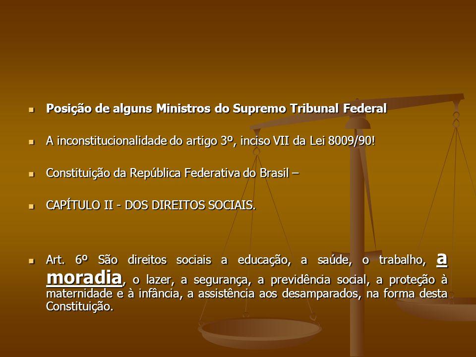 Posição de alguns Ministros do Supremo Tribunal Federal Posição de alguns Ministros do Supremo Tribunal Federal A inconstitucionalidade do artigo 3º,