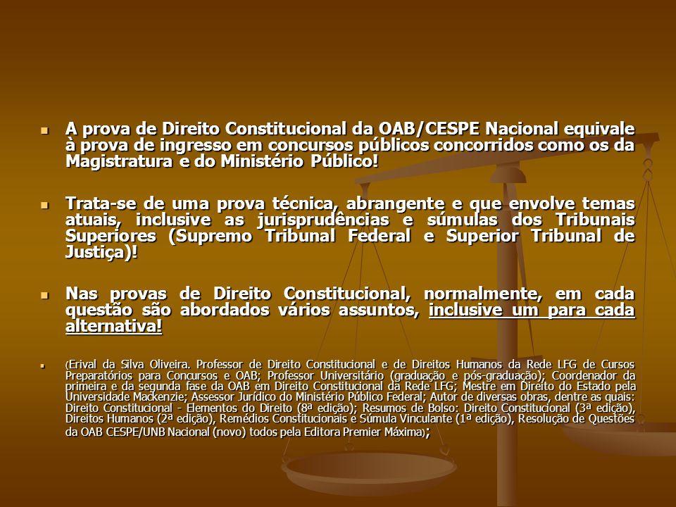 A prova de Direito Constitucional da OAB/CESPE Nacional equivale à prova de ingresso em concursos públicos concorridos como os da Magistratura e do Mi