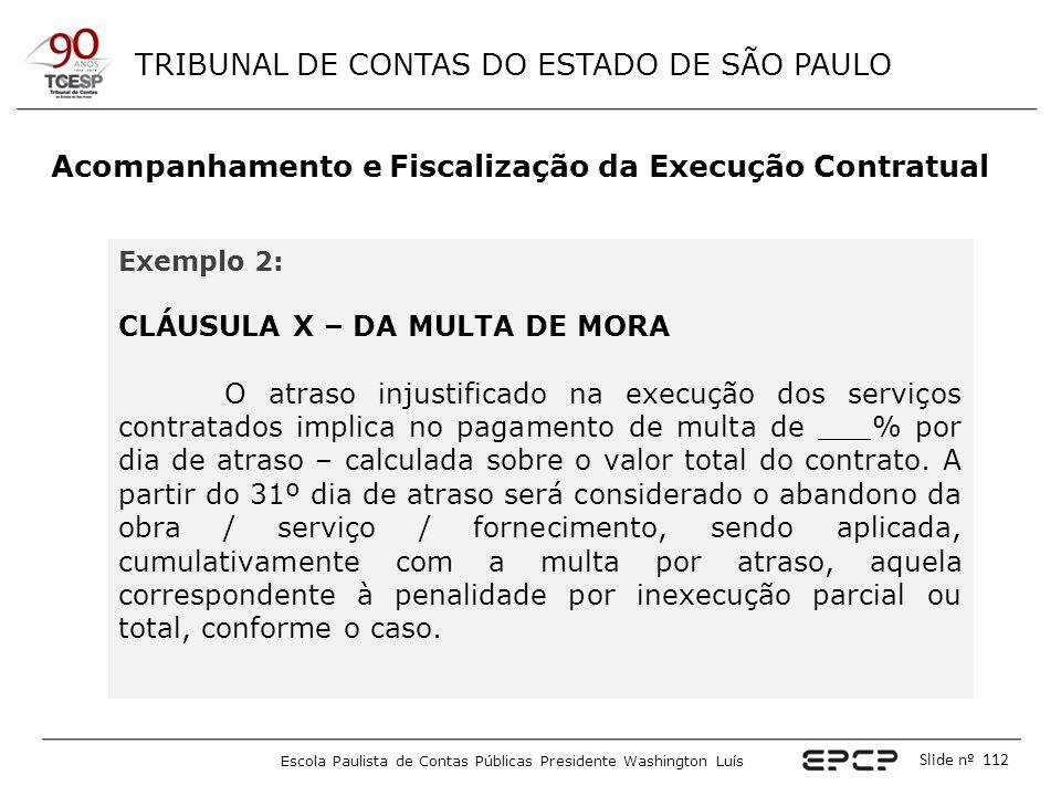 TRIBUNAL DE CONTAS DO ESTADO DE SÃO PAULO Escola Paulista de Contas Públicas Presidente Washington Luís Slide nº 112 Acompanhamento e Fiscalização da