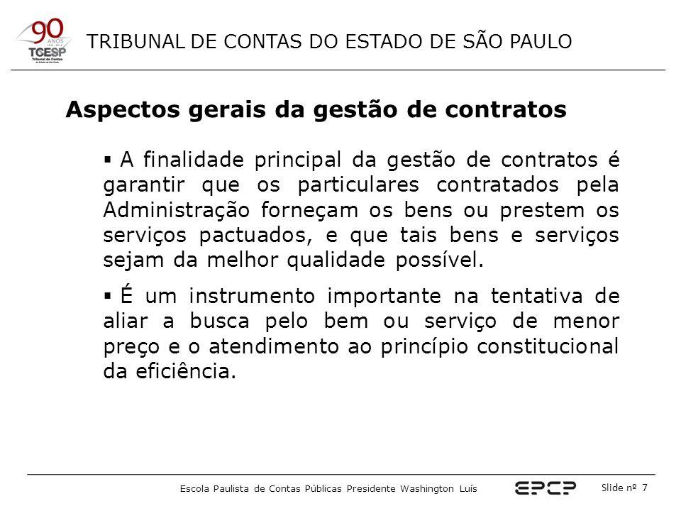 TRIBUNAL DE CONTAS DO ESTADO DE SÃO PAULO Escola Paulista de Contas Públicas Presidente Washington Luís Slide nº 7  A finalidade principal da gestão