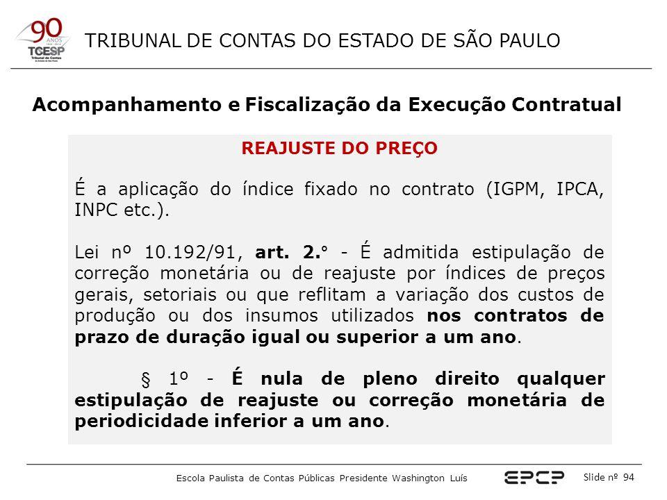 TRIBUNAL DE CONTAS DO ESTADO DE SÃO PAULO Escola Paulista de Contas Públicas Presidente Washington Luís Slide nº 94 Acompanhamento e Fiscalização da E
